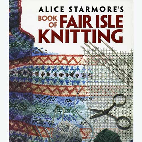 Fair Isle Knitting In The Round : Alice starmores book fo fair isle knitting yarn barn of kansas